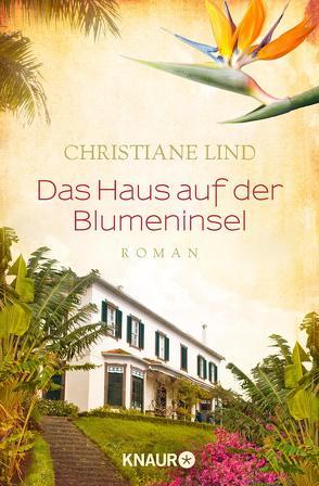 Das Haus auf der Blumeninsel von Lind,  Christiane