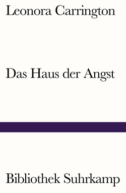 Das Haus der Angst von Becker,  Heribert, Carrington,  Leonora, Jacoby,  Edmund, Meyer-Thoss,  Christiane