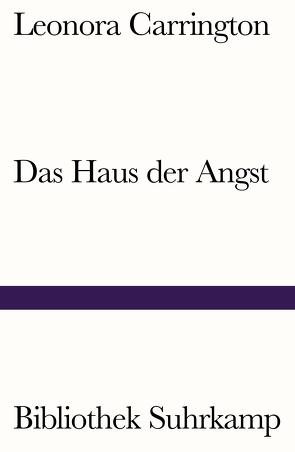 Das Haus der Angst von Becker,  Heribert, Carrington,  Leonora, Jacoby,  Edmund, Meyer-Thoss,  Christiane