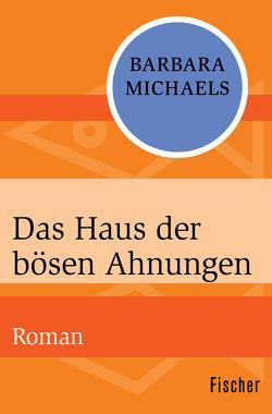 Das Haus der bösen Ahnungen von Büchel,  Anne, Michaels,  Barbara