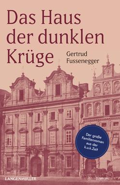 Das Haus der dunklen Krüge von Fussenegger,  Gertrud