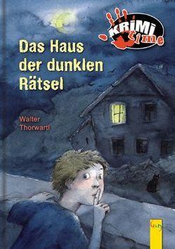 Das Haus der dunklen Rätsel von Rodler,  Christoph, Thorwartl,  Walter