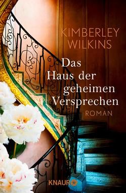 Das Haus der geheimen Versprechen von Thiele,  Sabine, Wilkins,  Kimberley