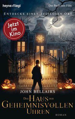 Das Haus der geheimnisvollen Uhren von Bellairs,  John, Schmitz,  Alexander