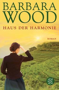 Das Haus der Harmonie von Harksen,  Verena C, Wood,  Barbara