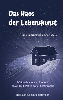 Das Haus der Lebenskunst von Sichmann,  Rosemarie
