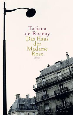 Das Haus der Madame Rose von de Rosnay,  Tatiana, Wurster,  Gaby