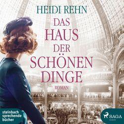 Das Haus der schönen Dinge von Rauen,  Lisa, Rehn,  Heidi