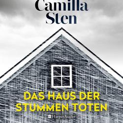 Das Haus der stummen Toten (ungekürzt) von Audio,  Harper, Carl,  Justus, Hoyer,  Nina, Sten,  Camilla