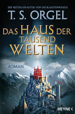 Das Haus der tausend Welten von Orgel,  T. S.