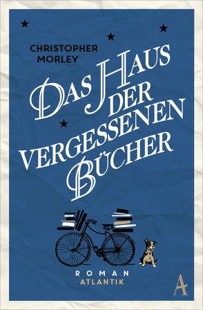 Das Haus der vergessenen Bücher von Morley,  Christopher, Orth-Guttmann,  Renate