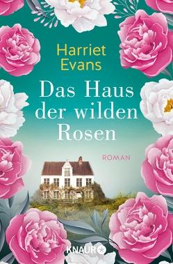 Das Haus der wilden Rosen von Evans,  Harriet, Styron,  Doris
