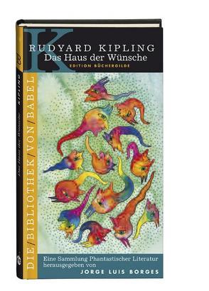 Das Haus der Wünsche von Borges,  Jorge L, Jäger,  Bernhard, Kipling,  Rudyard