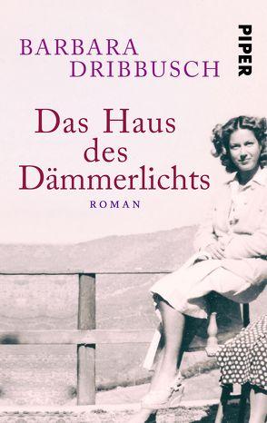 Das Haus des Dämmerlichts von Dribbusch,  Barbara