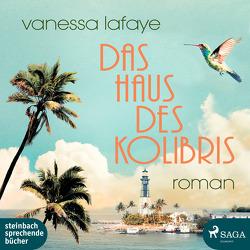 Das Haus des Kolibris von Lafaye,  Vanessa, Pages,  Svenja