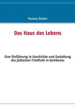 Das Haus des Lebens von Ridder,  Thomas