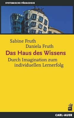 Das Haus des Wissens von Fruth,  Daniela, Fruth,  Sabine