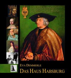 Das Haus Habsburg von Demmerle,  Eva