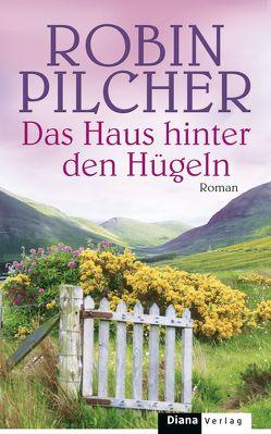 Das Haus hinter den Hügeln von Breuer,  Charlotte, Möllemann,  Norbert, Pilcher,  Robin
