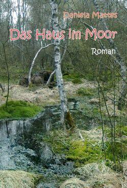 Das Haus im Moor von Mattes,  Daniela
