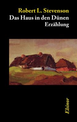 Das Haus in den Dünen von Heinrich,  Conrad, Stevenson,  Robert L