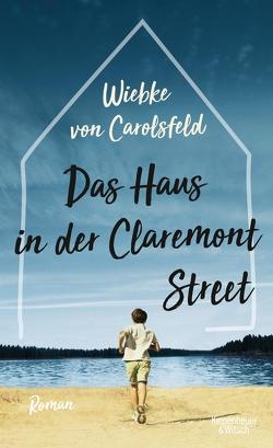Das Haus in der Claremont Street von Merkel,  Dorothee, von Carolsfeld,  Wiebke