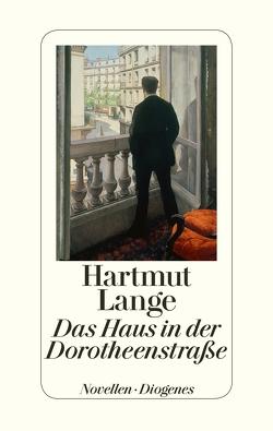 Das Haus in der Dorotheenstraße von Lange,  Hartmut