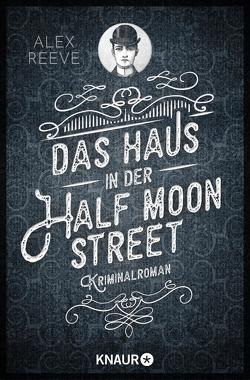 Das Haus in der Half Moon Street von Gaspard,  Christine, Reeve,  Alex