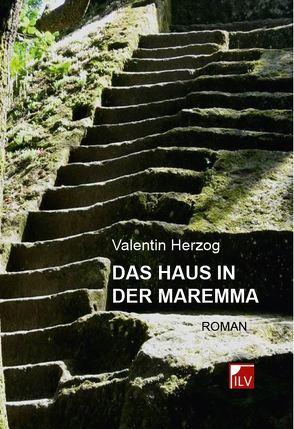 Das Haus in der Maremma von Herzog,  Valentin