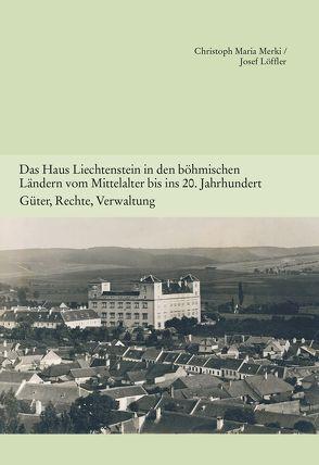 Das Haus Liechtenstein in den böhmischen Ländern vom Mittelalter bis ins 20. Jahrhundert. Güter, Rechte, Verwaltung. (Band 5)