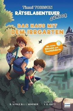 Das Haus mit dem Irrgarten – Das zweite Timmi Tobbson Rätselabenteuer Junior von Ratti,  Javier G., Vitale,  Brooke, Wagner,  Jens I.