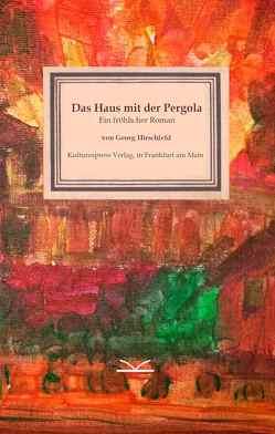 Das Haus mit der Pergola von Hirschfeld,  Georg