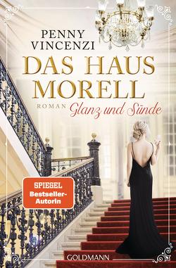 Das Haus Morell – Glanz und Sünde von Franz,  Claudia, Vincenzi,  Penny