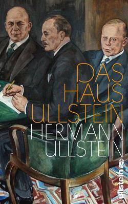 Das Haus Ullstein von Layton,  Geoffrey, Ullstein,  Hermann