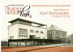 Das Haus von Karl Schneider 1928/2019 von Bunge,  Hans, Dröscher,  Elke, Garbe,  Ulrich, Schilling,  Jörg