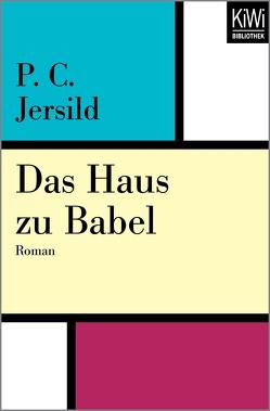 Das Haus zu Babel von Jersild,  Per Christian, Reichel,  Verena