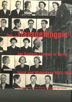 """Das """"Hausgefängnis"""" der Gestapo-Zentrale in Berlin von Rürup,  Reinhard, Sander,  Andreas"""