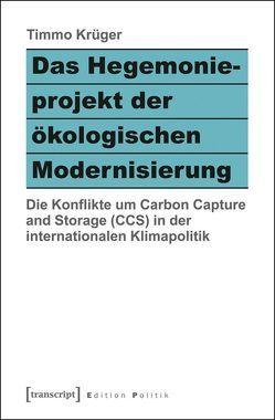 Das Hegemonieprojekt der ökologischen Modernisierung von Krüger,  Timmo