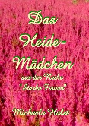 Das Heide-Mädchen von Holst,  Michaela