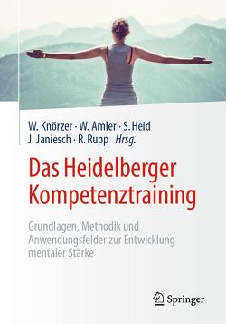 Das Heidelberger Kompetenztraining von Amler,  Wolfgang, Heid,  Sarah, Janiesch,  Julia, Knörzer,  Wolfgang, Rupp,  Robert