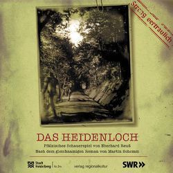 Das Heidenloch von Reuß,  Eberhard, Schemm,  Martin, Stadtarchiv Heidelberg, SWR