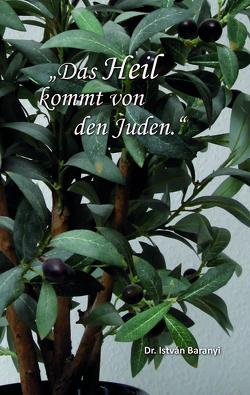"""""""Das Heil kommt von den Juden."""" von Dr. Baranyi,  István"""