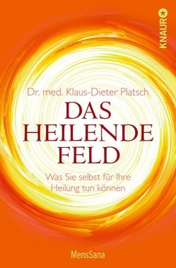Das heilende Feld von Platsch,  Klaus-Dieter