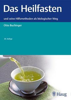 Das Heilfasten von Buchinger,  Otto