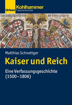Das Heilige Römische Reich Deutscher Nation (1500-1806) von Schnettger,  Matthias
