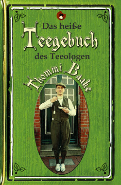 Das heiße Teegebuch des Teeologen Thommi Baake von Baake,  Thommi