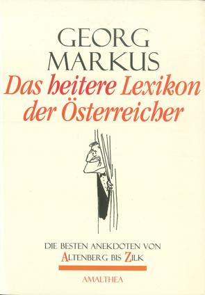 Das heitere Lexikon der Österreicher von Markus,  Georg