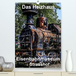 Das Heizhaus: Eisenbahnmuseum Strasshof (Premium, hochwertiger DIN A2 Wandkalender 2021, Kunstdruck in Hochglanz) von Sock,  Reinhard