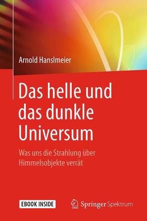 Das helle und das dunkle Universum von Hanslmeier,  Arnold