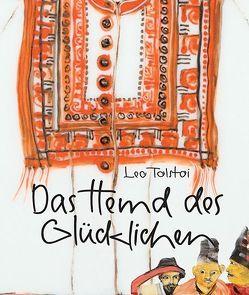 Das Hemd des Glücklichen von Gaube,  Gudrun, Tolstoi,  Leo
